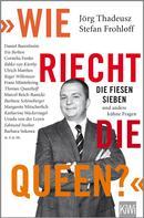 """Jörg Thadeusz: """"Wie riecht die Queen?"""" ★★★★"""