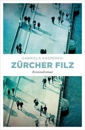 Zürcher Filz - Kriminalroman