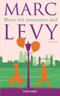 Marc Levy: Wenn wir zusammen sind ★★★★
