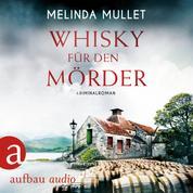 Whisky für den Mörder - Abigail Logan ermittelt - Kriminalroman, Band 2 (Ungekürzt)