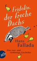 Hans Fallada: Fridolin, der freche Dachs