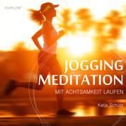 Jogging Meditation – Mit Achtsamkeit Laufen