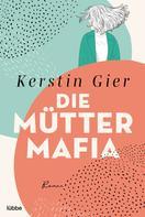 Kerstin Gier: Die Mütter-Mafia ★★★★★