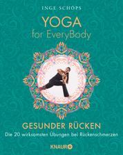 Yoga for EveryBody - Gesunder Rücken - Die 20 wirksamsten Übungen bei Rückenschmerzen