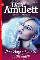 Patricia Vandenberg: Das Amulett 15 – Liebesroman ★★★★★