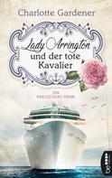 Gardener, Charlotte: Lady Arrington und der tote Kavalier ★★★★