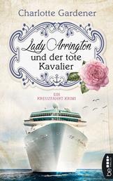 Lady Arrington und der tote Kavalier - Ein Kreuzfahrt-Krimi