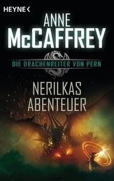 Nerilkas Abenteuer - Die Drachenreiter von Pern, Band 8 - Roman