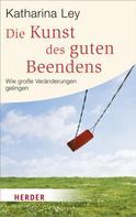 Katharina Ley: Die Kunst des guten Beendens ★★★★★