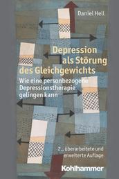 Depression als Störung des Gleichgewichts - Wie eine personbezogene Depressionstherapie gelingen kann