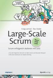 Large-Scale Scrum - Scrum erfolgreich skalieren mit LeSS
