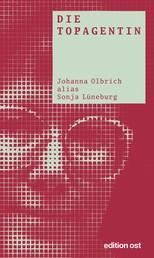 Die Topagentin - Johanna Olbrich alias Sonja Lüneburg