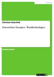 Erneuerbare Energien - Windkraftanlagen