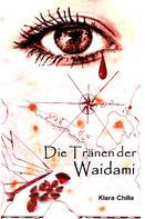 Klara Chilla: Die Tränen der Waidami