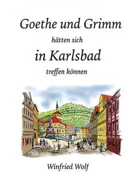 Goethe und Grimm hätten sich in Karlsbad und Teplitz treffen können