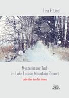 Tina F. Lind: Mysteriöser Tod im Lake Louise Mountain Resort