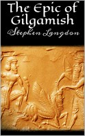 Stephen Langdon: The Epic of Gilgamesh