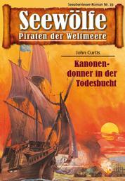 Seewölfe - Piraten der Weltmeere 19 - Kanonendonner in der Todesbucht
