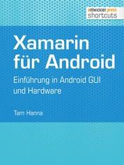 Xamarin für Android - Einführung in Android GUI und Hardware