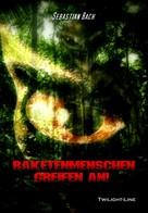 Sebastian Bach: Raketenmenschen greifen an! ★★★