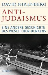 Anti-Judaismus - Eine andere Geschichte des westlichen Denkens