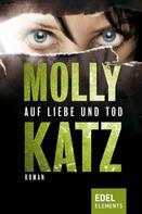 Molly Katz: Auf Liebe und Tod ★★★★