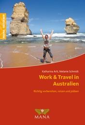 Work & Travel in Australien - Richtig vorbereiten, reisen und jobben