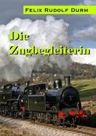 Felix Rudolf Durm: Die Zugbegleiterin