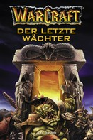Jeff Grubb: World of Warcraft: Der letzte Wächter ★★★★★