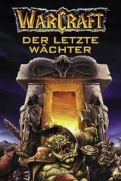 World of Warcraft: Der letzte Wächter - Roman zum Game