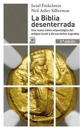 La Biblia desenterrada - Una nueva visión arqueológica del antiguo Israel y de los orígenes de sus textos sagrados