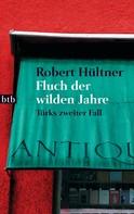 Robert Hültner: Fluch der wilden Jahre ★★★★