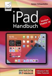 iPad Handbuch mit iPadOS 14 - PREMIUM Videobuch: Buch + 5 h Videotutorials - Für alle iPad-Modelle geeignet