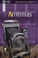 Angelina Muñiz-Huberman: Arritmias