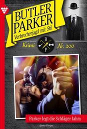 Butler Parker 200 – Kriminalroman - Parker legt die Schläger lahm