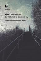 Xuan Carlos Crespos: La parabólica caída de X