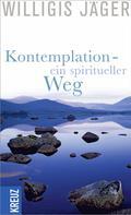 Willigis Jäger: Kontemplation - ein spiritueller Weg ★★★★★