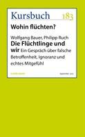 Wolfgang Bauer: Die Flüchtlinge und wir