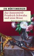 Eva Württemberger: Das Sonnenwirtle - Friedrich Schwahn und seine Braut ★★★★★