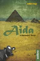 Judith Frege: Aida in Bahrendorf