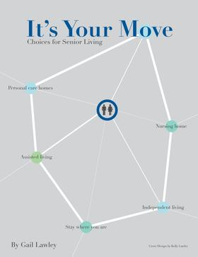 It's Your Move: Choices for Senior Living