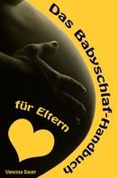 Vanessa Bauer: Das Babyschlaf-Handbuch für Eltern