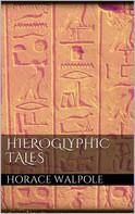 Horace Walpole: Hieroglyphic Tales