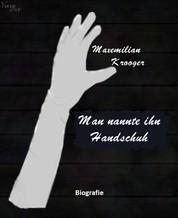 Man nannte ihn Handschuh