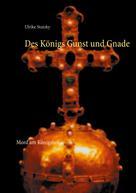 Ulrike Stutzky: Des Königs Gunst und Gnade