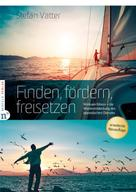 Stefan Vatter: Finden, fördern, freisetzen