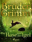 Brüder Grimm: Der Hase und der Igel