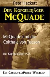 McQuade und die Colthaie von Tucson - Der Kopfgeldjäger #72
