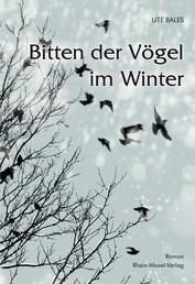 Bitten der Vögel im Winter - Roman