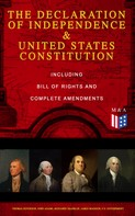 George Washington: The Declaration of Independence & United States Constitution – Including Bill of Rights and Complete Amendments